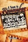 A Team to Remember by Gary Faucett (Paperback / softback, 2011)