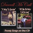 Way to Survive/All She Did Was Fall in Love by Darrell McCall (CD, Jun-2009, CD Baby (distributor))