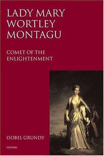 Lady Mary Wortley Montagu: Comet of the Enlightenment  Grundy, Isobel  Acceptabl