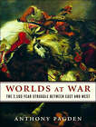 Worlds at War: The 2,500-year Struggle Between East and West by Mr. Anthony Pagden (CD-Audio, 2008)