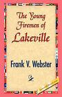 The Young Firemen of Lakeville by Frank V Webster (Hardback, 2007)