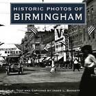 Historic Photos of Birmingham by James L Baggett (Hardback, 2006)