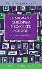 Immigrant Children Negotiate School: The Border in Our Hearts by Donna Vukelich-Selva (Hardback, 2014)