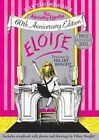 Eloise The Absolutely Essential 60th Anniversary Edition 9781481457064