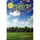Understanding You 9781456718336 by Stacy-lynn Paperback