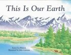 This Is Our Earth: ESL: This Is Our Earth Grade 4 This Is Our Earth by Laura Lee Benson (Paperback / softback, 1997)