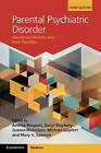 Parental Psychiatric Disorder: Distressed Parents and Their Families by Cambridge University Press (Hardback, 2015)