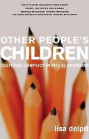 Other People's Children : Cultural Conflict in the Classroom by Lisa D....