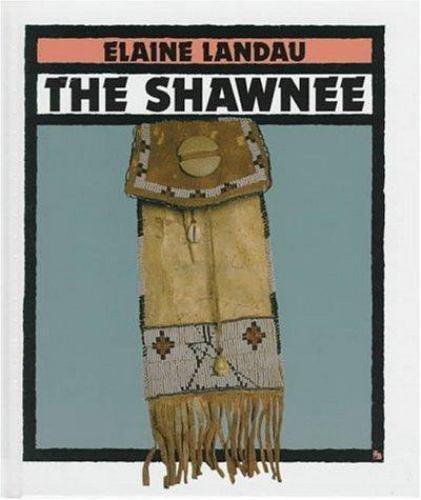 The Shawnee (First Book), Landau, Elaine, Good Book