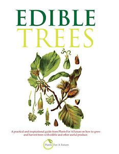 Edible Trees: A practical and inspirational guide from Plants For A Future