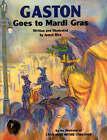 Gaston Goes to Mardi Gras by James Rice (Hardback, 1999)