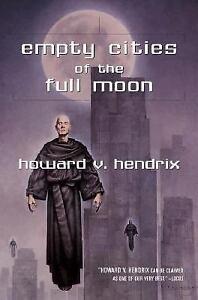 Empty-Cities-of-the-Full-Moon-by-Howard-V-Hendrix-2001-Hardcover-Howard-V-Hendrix-2001
