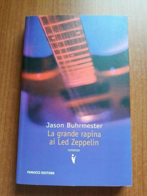 LETTERATURA-LA GRANDE RAPINA AI LED ZEPPELIN-JASON BUHRMESTER