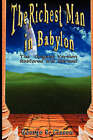 The Richest Man in Babylon: The Original Version, Restored and Revised by George Samuel Clason (Paperback / softback, 2007)