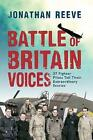 Battle of Britain Voices: 37 Fighter Pilots Tell Their Extraordinary Stories by Jonathan Reeve (Hardback, 2015)