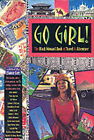Go Girl: Black Woman's Book of Travel and Adventure by Barbara Chase-Riboud, Colleen J. McElroy, Maya Angelou, Audre Lorde, Alice Walker, Lucinda Roy, Gwendolyn Brooks, et al (Paperback, 1999)