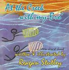 At the Creek with My Bro' by Reagan Stutley (Paperback, 2011)