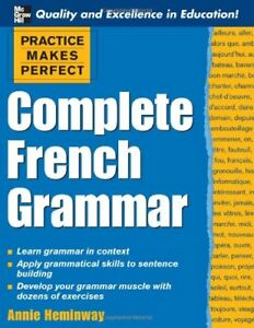 Practice Makes Perfect: Complete French Grammar (P