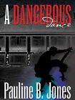A Dangerous Dance by Pauline B. Jones (Book, 2005)