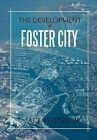 The Development of Foster City by T Jack Foster Jr (Hardback, 2012)