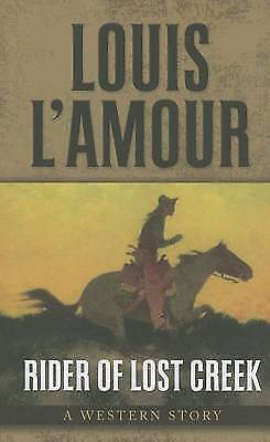 1 of 1 - Rider of Lost Creek: A Western Story (Five Star Western Series) by Louis L'Amour