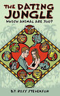 The Dating Jungle: Which Animal Are You? by Jr. Russ Stevenson (Paperback, 2011)