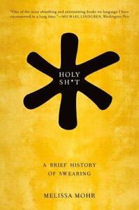 Holy Sht : Un Breve Storia Di Giuramento Mohr, Melissa, Nuovo Libro ,Gratuito &