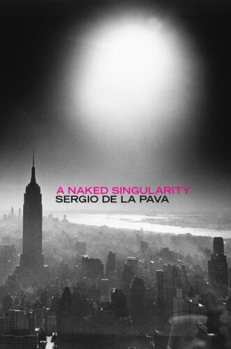1 of 1 - A Naked Singularity by Sergio de la Pava, Book, New (Hardback, 2013)