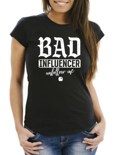 Damen T-Shirt Bad Influencer Social Networks Soziale Netzwerke Unfollow Me Slim