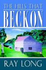 The Hills That Beckon by Ray Long 9781410772435 (paperback 2003)