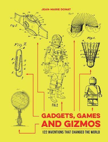 Gadgets, Games and Gizmos: 122 Inventions that C, Donat, Jean-Marie, New