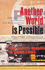 Another World is Possible: Popular Alternatives to Globalization at the World Social Forum by William F. Fisher, Thomas Ponniah (Paperback, 2003)