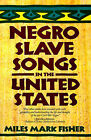 Negro Slave Songs in the United States by Miles Mark Fisher (Paperback, 1991)