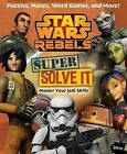 Star Wars Rebels: Super Solve It: Master Your Jedi Skills by Daniel Wallace (Paperback / softback, 2015)