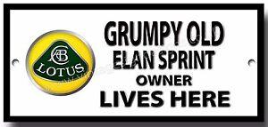 GRUMPY OLD LOTUS ELAN SPRINT OWNER LIVES HERE FINISH METAL SIGN.