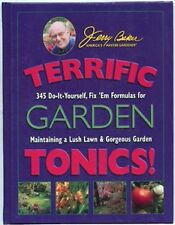 Jerry Baker's Terrific Garden Tonics! : 345 Do-It-Yourself Fix 'em Formulas for Maintaining a Lush Lawn and Gorgeous Garden by Jerry F. Baker (2004, Paperback)