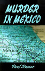 Murder in Mexico by Paul Rosner (Paperback / softback, 2001)