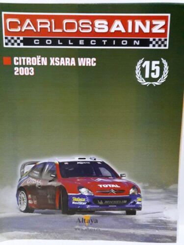 FASCICULOS CARLOS SAINZ FASC15 CITROEN XSARA WRC 2003