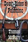 Death Rides a Palomino 9780557367382 by Thomas McNulty Paperback