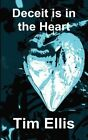 Deceit Is in The Heart 9781785105289 by Tim Ellis Paperback