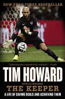The Keeper: A Life of Saving Goals and Achieving Them by Tim Howard (Paperback, 2015)