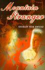 Mountain Stranger by Shirley Noe Swiesz (Paperback / softback, 2001)