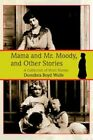 Mama and Mr. Moody and Other Stories 9780595397624 by Dorothea M Boyd Wolfe