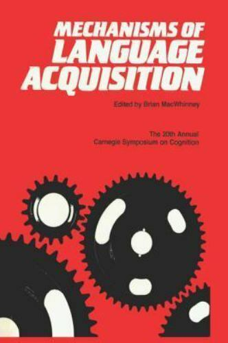 Mechanisms of Language Acquisition by MacWhinney, Brian