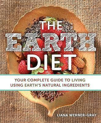 1 of 1 - The Earth Diet: Your Complete Guide to Living Using Earth's Natural Ingredients…