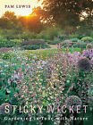 Sticky Wicket: Gardening in Tune with Nature by Pam Lewis (Paperback, 2007)