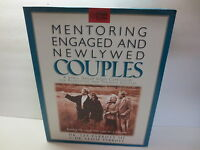Mentoring Engaged And Newlywed Couples : Building Marriages That Love For A L...