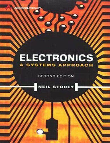Electronics: A Systems Approach (Electronic Systems Engineering Series) By Dr N