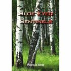 Sloe Eyed Sentinels 9781456832339 by Patricia Jones Paperback