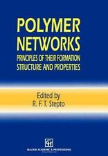 Polymer Networks : Principles of Their Formation, Structure and Properties...